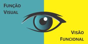 diferença de conceito entre função visual e visão funcional