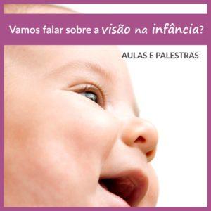 """close de um bebê emoldurado em um quadrado com arte roxo. Sobre a imagem está escrito """"Vamos falar sobre visão na infância? Aulas e palestras"""""""